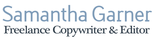 Samantha Garner - Freelance Copywriter & Editor for Creatives
